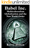 Babel Inc.: Multicultralism, Globalisation & the New World Order