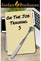 On-the-Job Training: Permanent Position: OTJT Book 3 Kindle Edition