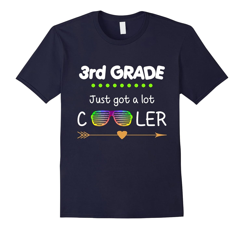 3rd Grade just got a lot cooler T-Shirt-4LVS