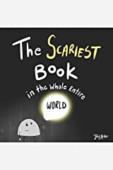 The Scariest Book in the Whole Entire World: A fun and silly children's book for kids and adults about being scared. (Entire World Books 2) Kindle Edition