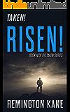 Taken! - Risen! (A Taken! Novel Book 14)