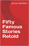 Fifty Famous Stories Retold (English Edition)
