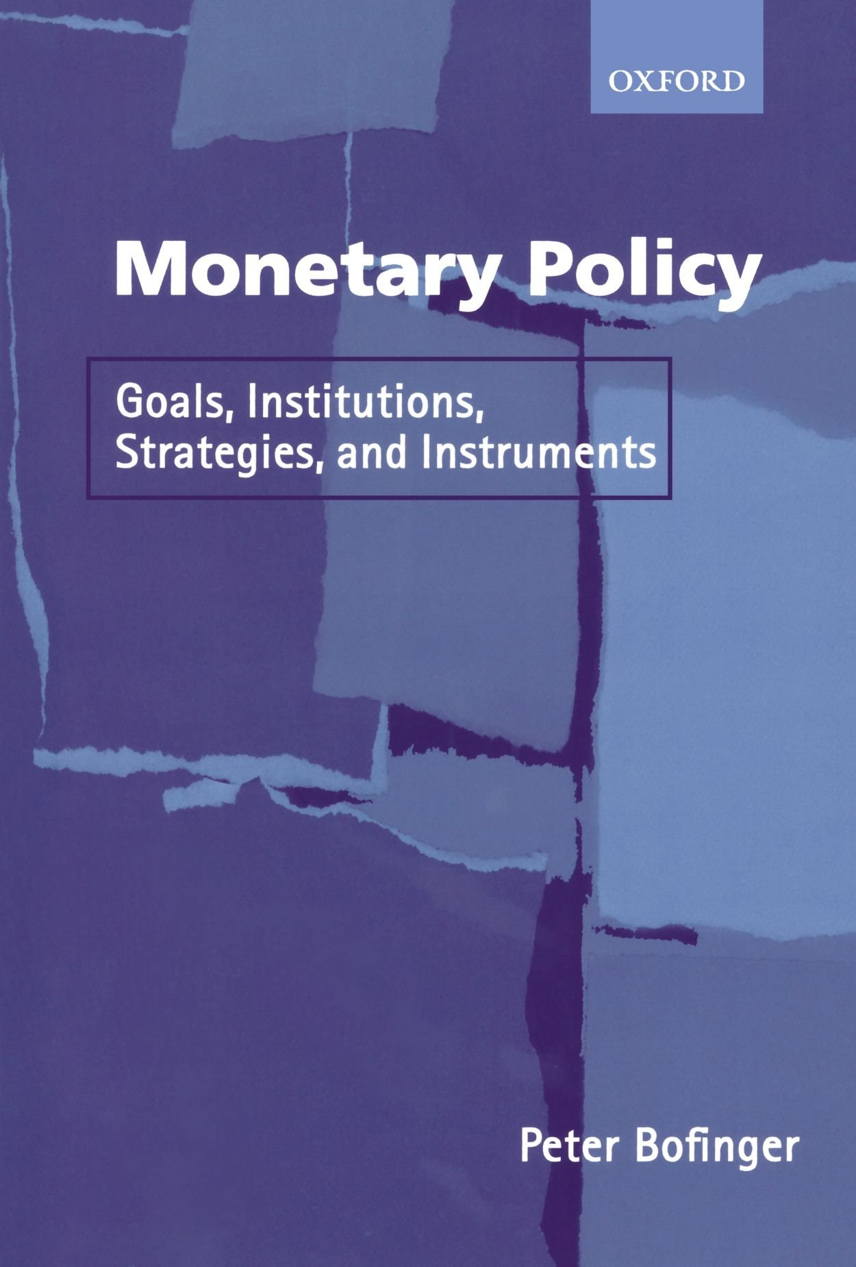 monetary policy goals institutions strategies and instruments monetary policy goals institutions strategies and instruments amazon co uk peter bofinger 9780199248568 books