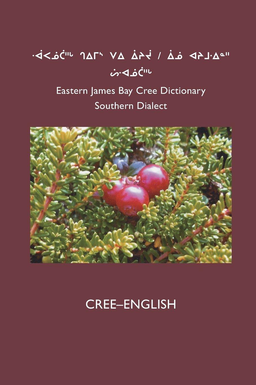 East Cree (Southern) Dictionary: Cree-English pdf epub