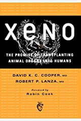 Xeno: The Promise of Transplanting Animal Organs into Humans Hardcover