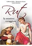Rut, la straniera coraggiosa