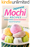 Japanese Mochi Recipes: An Easy Guide to Japanese Sweet Mochi (English Edition)