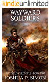 Wayward Soldiers: The Tyrus Chronicle - Book Two