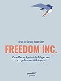 Freedom Inc. Come liberare il potenziale delle persone e la performance delle imprese
