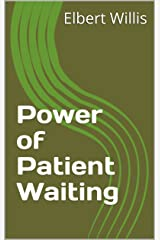 Power of Patient Waiting Kindle Edition
