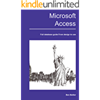 Microsoft Access 2016: From Design to Use - Full Database Guide (English Edition)