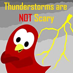Children\'s Book: Thunderstorms are NOT Scary [Bedtime Stories for Kids]