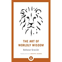 The Art Of Worldly Wisdom