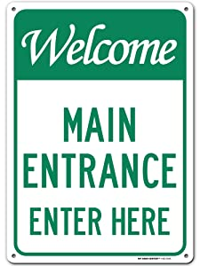 """Welcome Main Entrance Sign Enter Here, Entrance Signs for Business/Office, 10"""" x 14"""" Industrial Grade Aluminum, Easy Mounting, Rust-Free/Fade Resistance, Indoor/Outdoor, USA Made by MY SIGN CENTER"""