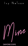 Mine: A Diamond Doms Novel