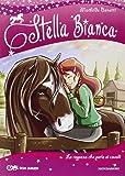 La ragazza che parla ai cavalli. Stella Bianca: 2