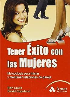TENER EXITO CON LAS MUJERES (Spanish Edition)