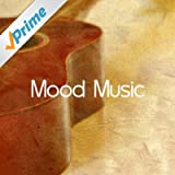Mood Music - Soft Background Music for Relaxation, Dinner Party, Restaurant, Studying and Reading