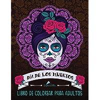 Dia De Los Muertos: Libro De Colorear Para