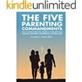 The Five Parenting Commandments: How to Raise Christian Children to Be Life-long Learners and Men and Women of Character (Par