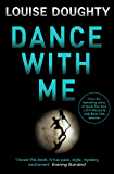 Dance With Me: Brilliant psychological suspense from the author of Apple Tree Yard