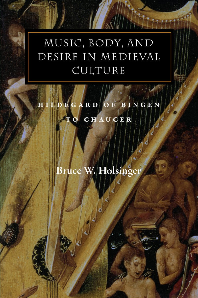 Download Music, Body, and Desire in Medieval Culture: Hildegard of Bingen to Chaucer (Figurae: Reading Medieval Culture) ebook