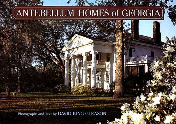 Antebellum Homes of Georgia: David King Gleason, Joseph B  Mahan