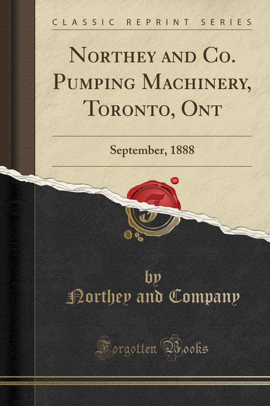 Northey and Co. Pumping Machinery, Toronto, Ont: September, 1888 (Classic Reprint) pdf epub