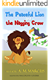 Children's Book: The Peaceful Lion and the Nagging Crow: (Moral Story for Kids on Anger Management and How to Deal With…