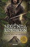 La segunda expedición: En busca de un imperio indómito al otro lado del mar (Histórica)