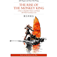 The Rise of the Monkey King: A Story in Simplified Chinese and Pinyin, 600 Word Vocabulary Level (Journey to the West…