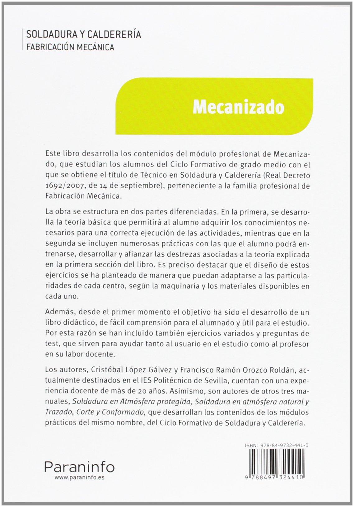 Mecanizado: Amazon.es: FRANCISCO RAMÓN OROZCO ROLDÁN, CRISTOBAL LÓPEZ GÁLVEZ: Libros