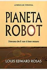 Pianeta robot: Dicevano che lì non ci fosse nessuno (Cronache del contatto Vol. 1) (Italian Edition) Kindle Edition