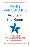 Adults In The Room: My Battle With Europe's Deep Establishment (English Edition)