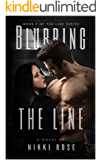 Blurring the Line (The Line Series Book 2)