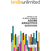 Answers To The 50 Most Common Adobe Analytics Questions