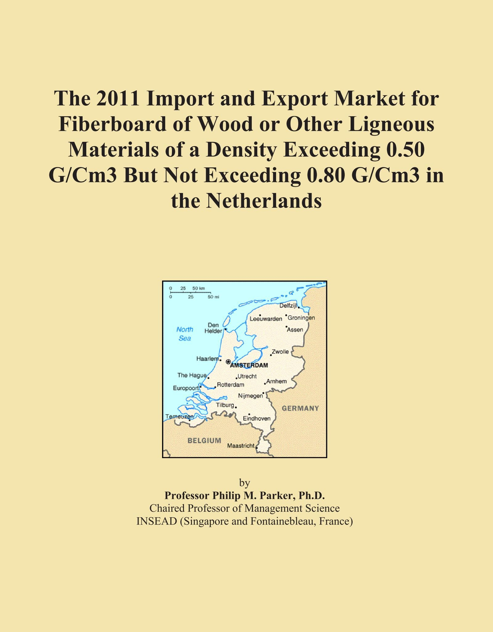Download The 2011 Import and Export Market for Fiberboard of Wood or Other Ligneous Materials of a Density Exceeding 0.50 G/Cm3 But Not Exceeding 0.80 G/Cm3 in the Netherlands pdf epub