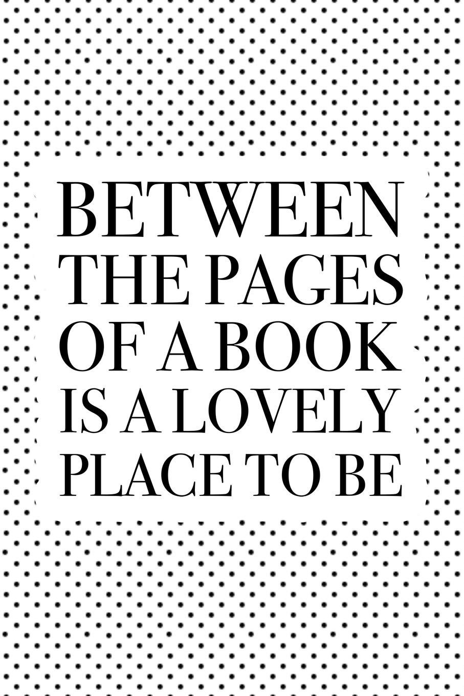 Between The Pages Of A Book Is A Lovely Place To Be: A 6×9 Inch Matte Softcover Journal Notebook With 120 Blank Lined Pages And A Book Loving Bibliophile Cover Slogan