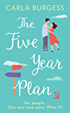 The Five-Year Plan: The utterly heart-warming and feel good romance of 2020