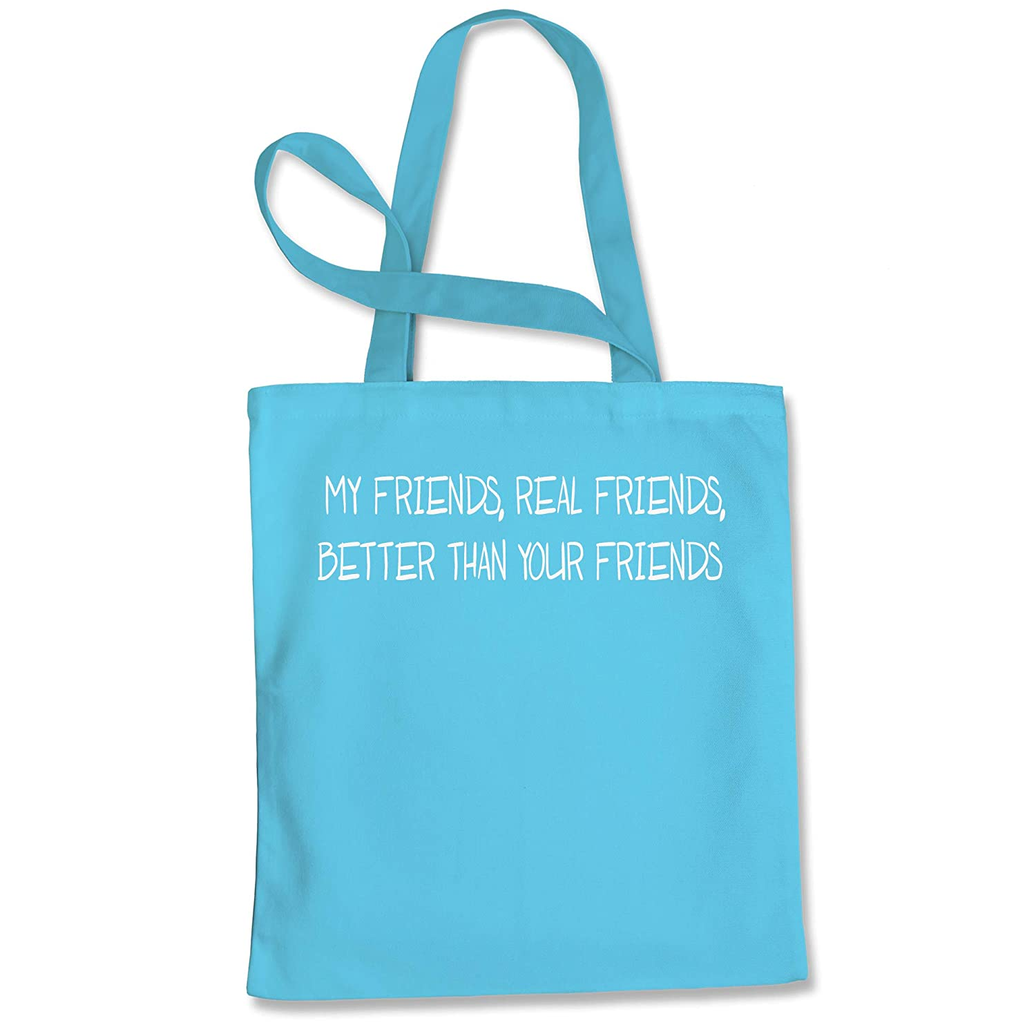Expression Tees My Friends Better Than Your Friends Shopping Tote Bag