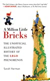 A Million Little Bricks: The Unofficial Illustrated