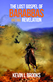 The Lost Gospel of Barabbas: Revelation