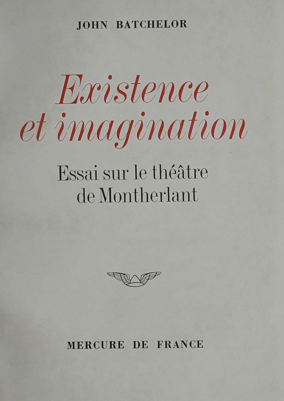 Existence Et Imagination: Essai Sur Le Theatre De Montherlant (French Edition) by French & European Pubns