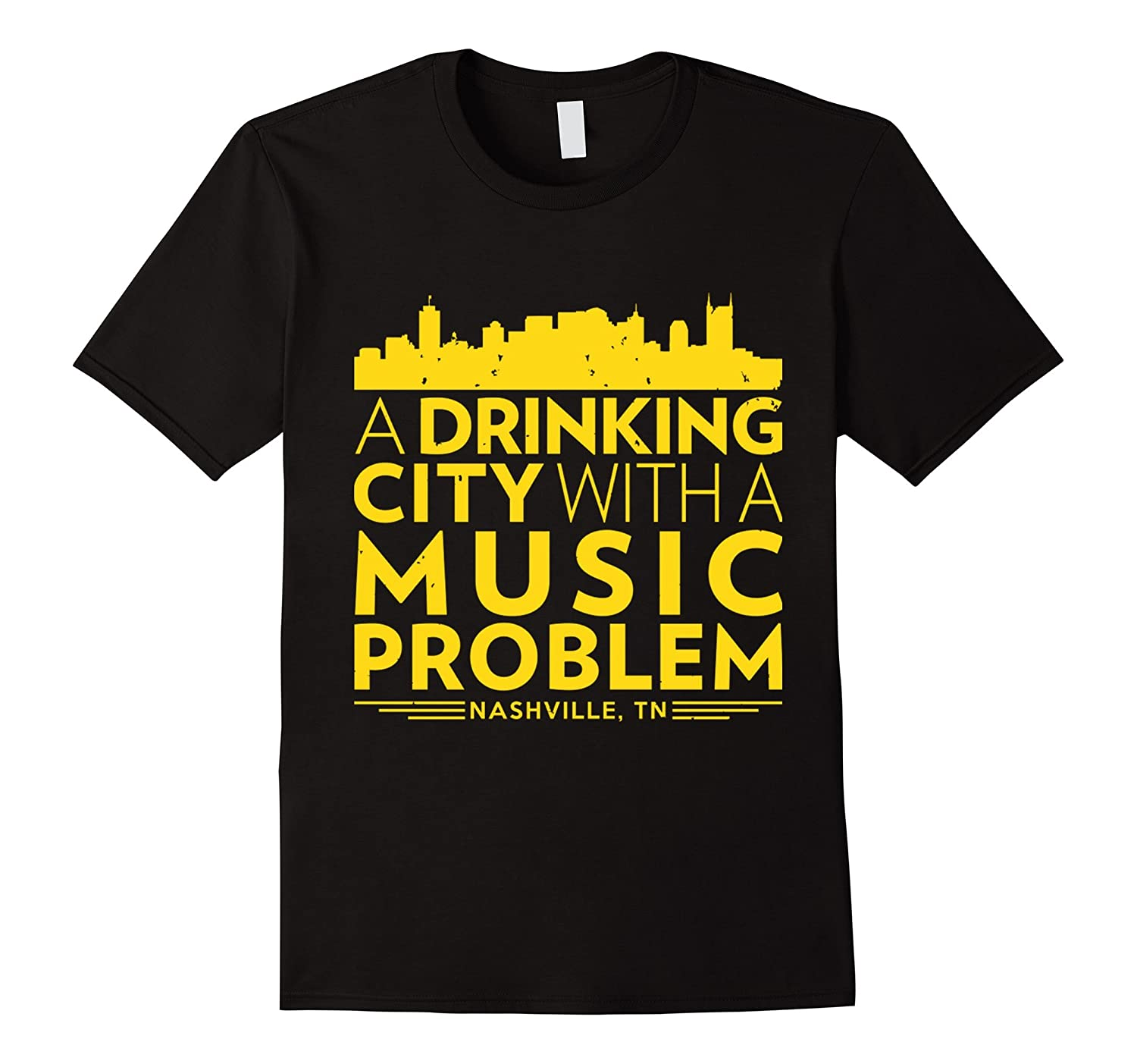 A Drinking City With A Music Problem Nashville T shirt-BN