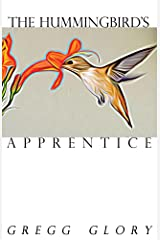 The Hummingbird's Apprentice Kindle Edition