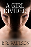 A Girl Divided (The Psycho Collection Book 3)