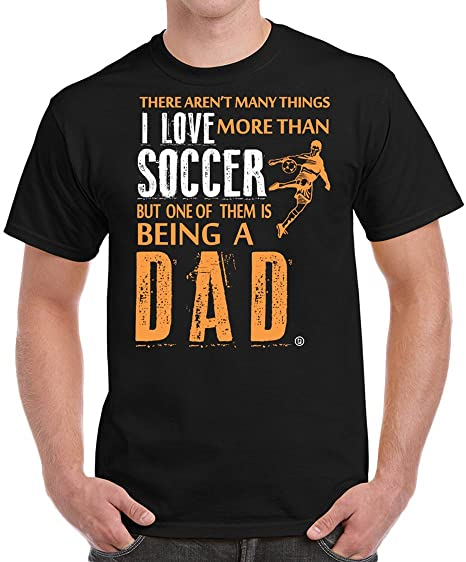 74a1dfae tees geek Soccer Dad Fathers Day Gifts Birthday Gifts I Love Soccer Men's T- Shirt