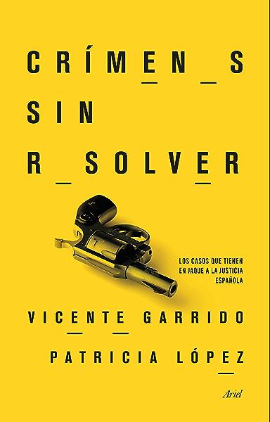 Crímenes sin resolver: Los casos que tienen en jaque a la justicia española eBook: Genovés, Vicente Garrido: Amazon.es: Tienda Kindle