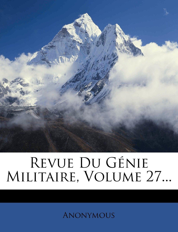 Revue Du Génie Militaire, Volume 27... (French Edition) ebook