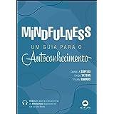 Mindfulness: Um Guia Para o Autoconhecimento